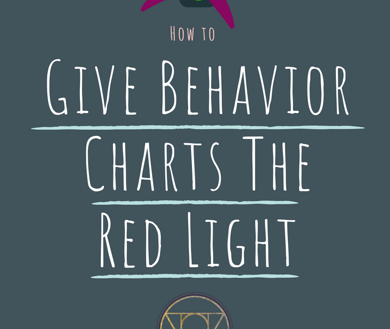How To Give Behavior Charts The Red Light
