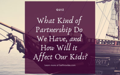 What Kind of Partnership Do We Have and How Will it Affect Our Kids?