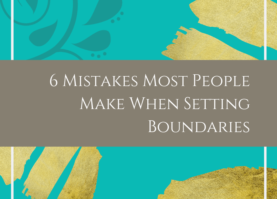 6 Mistakes Most People Make When Setting Boundaries - Beth Rowles | Family Alchemist (conscious parenting coach and conscious marriage coach)