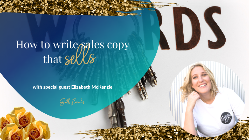How to Write Sales Copy That Sells With Copywriter Elizabeth McKenzie